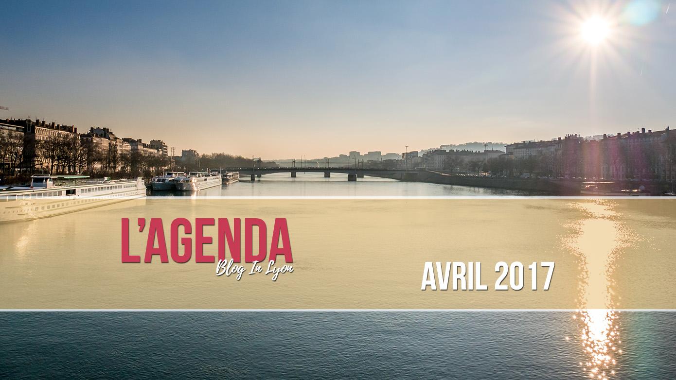 L'agenda Blog In Lyon - Avril 2017