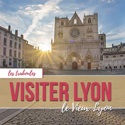 Visiter Lyon - Les traboules du Vieux Lyon - Blog In Lyon | Webzine Lyonnais