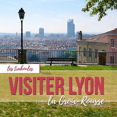Visiter Lyon -  Découvrez les traboules de la Croix-rousse avec Blog In Lyon