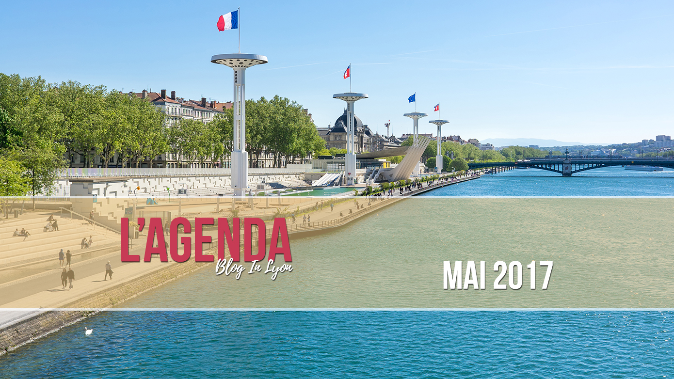 L'agenda Blog In Lyon - Mai 2017