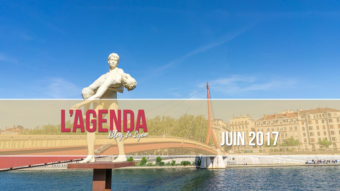 L'agenda Blog In Lyon - Juin 2017