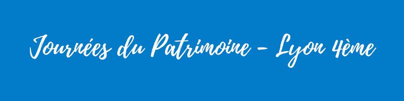 Journées du Patrimoine - Lyon 4ème