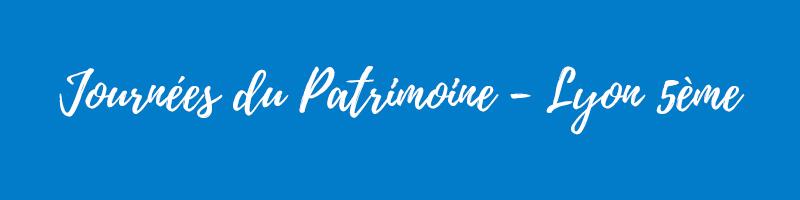 Journées du Patrimoine 2018 - Lyon 5ème