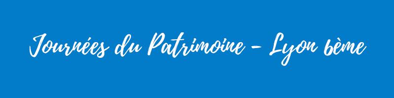 Journées du Patrimoine - Lyon 6ème