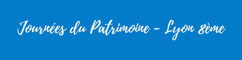 Journées du Patrimoine 2018 - Lyon 8ème