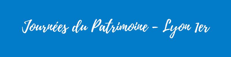 Journées du Patrimoine - Lyon 1er