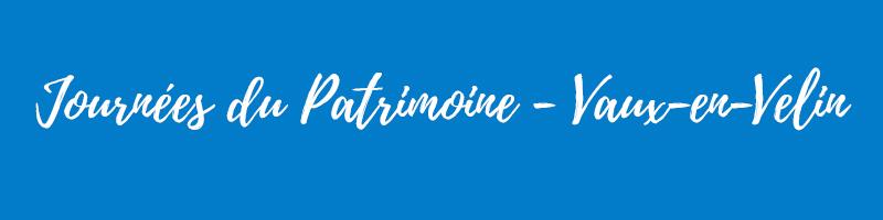 Journées du Patrimoine - Vaulx-en-Velin