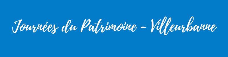 Journées du Patrimoine - Villeurbanne