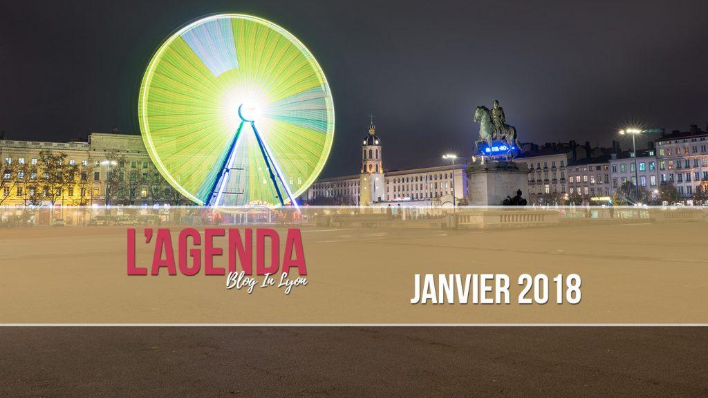 Agenda janvier 2018 - Blog In Lyon