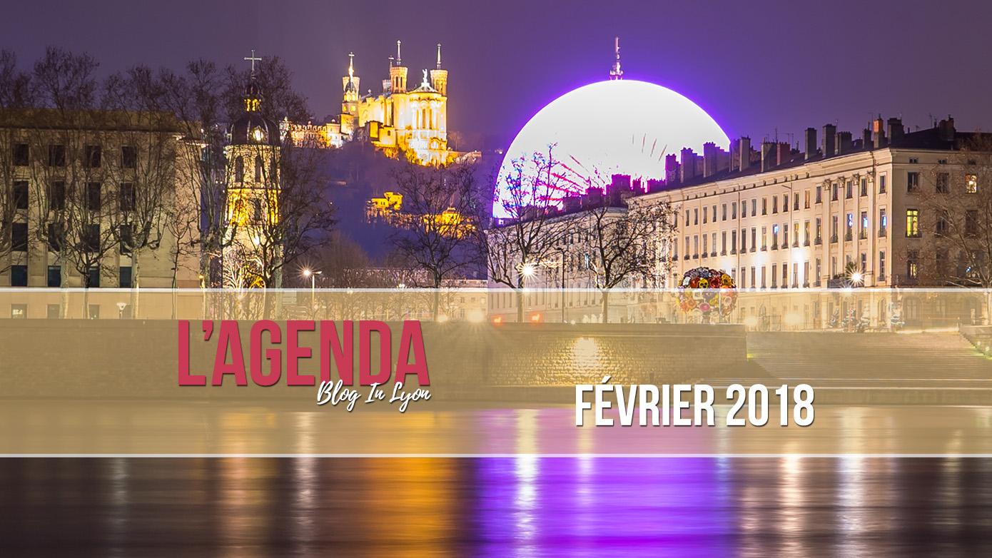 agenda février 2018 - Blog In Lyon