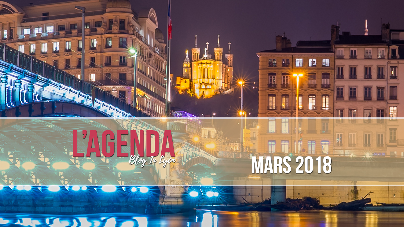 agenda mars 2018 - Blog In Lyon