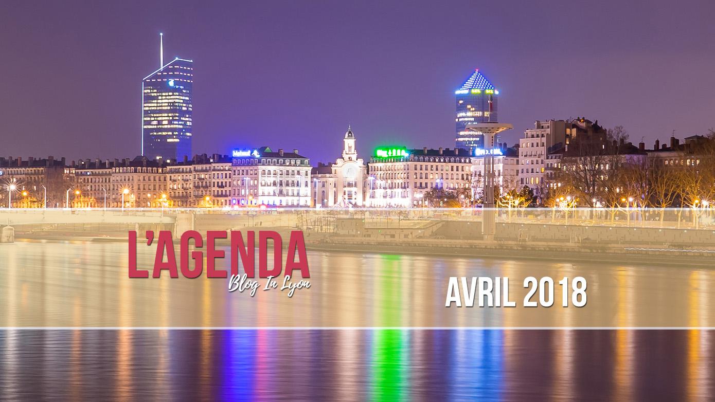 agenda avril 2018 - Blog In Lyon