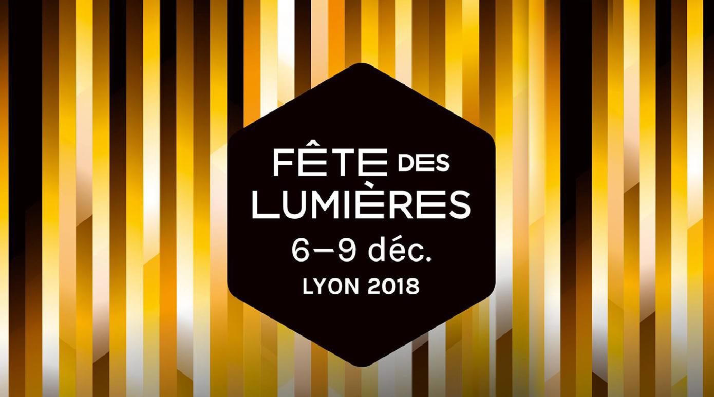 Fête des Lumières 2018 - Nos coups de coeur | Blog In Lyon