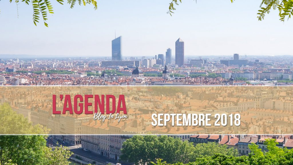 Agenda Septembre 2018 | Blog In Lyon