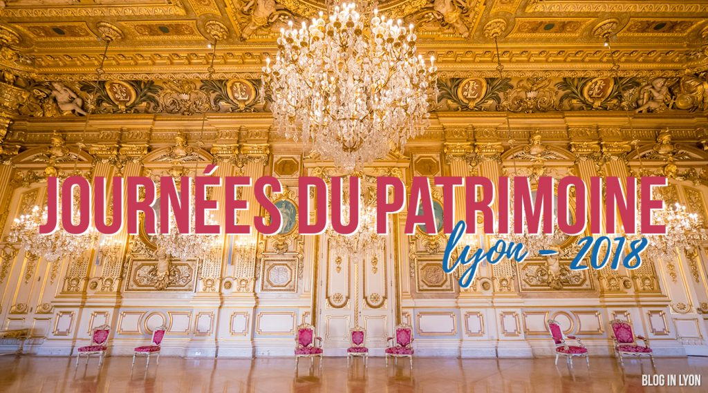 Journées Européenne du Patrimoine à Lyon 2018   Blog In Lyon