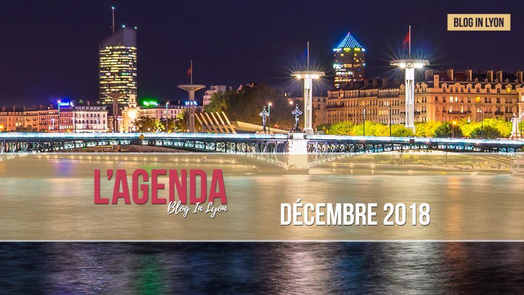 Lyon - Agenda Décembre 2018   Blog In Lyon
