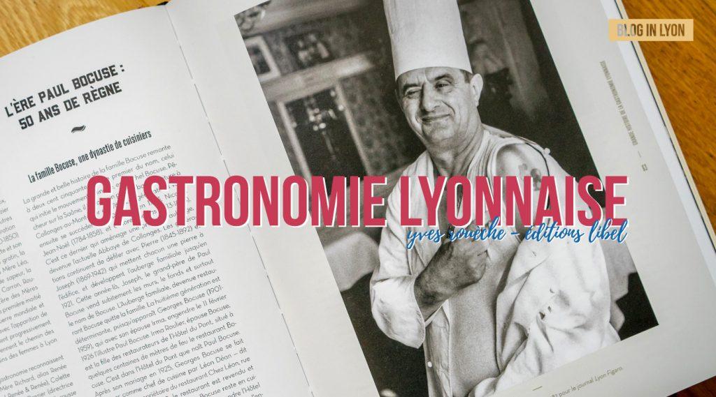 Histoire(s) de la gastronomie lyonnaise - Yves Rouèche Editions Libel | Blog In Lyon - Webzine Lyonnais