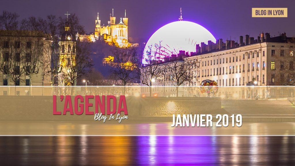 Lyon - Agenda Janvier 2018 | Blog In Lyon