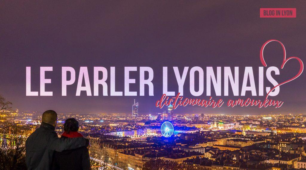 Parler Lyonnais - Dictionnaire amoureux