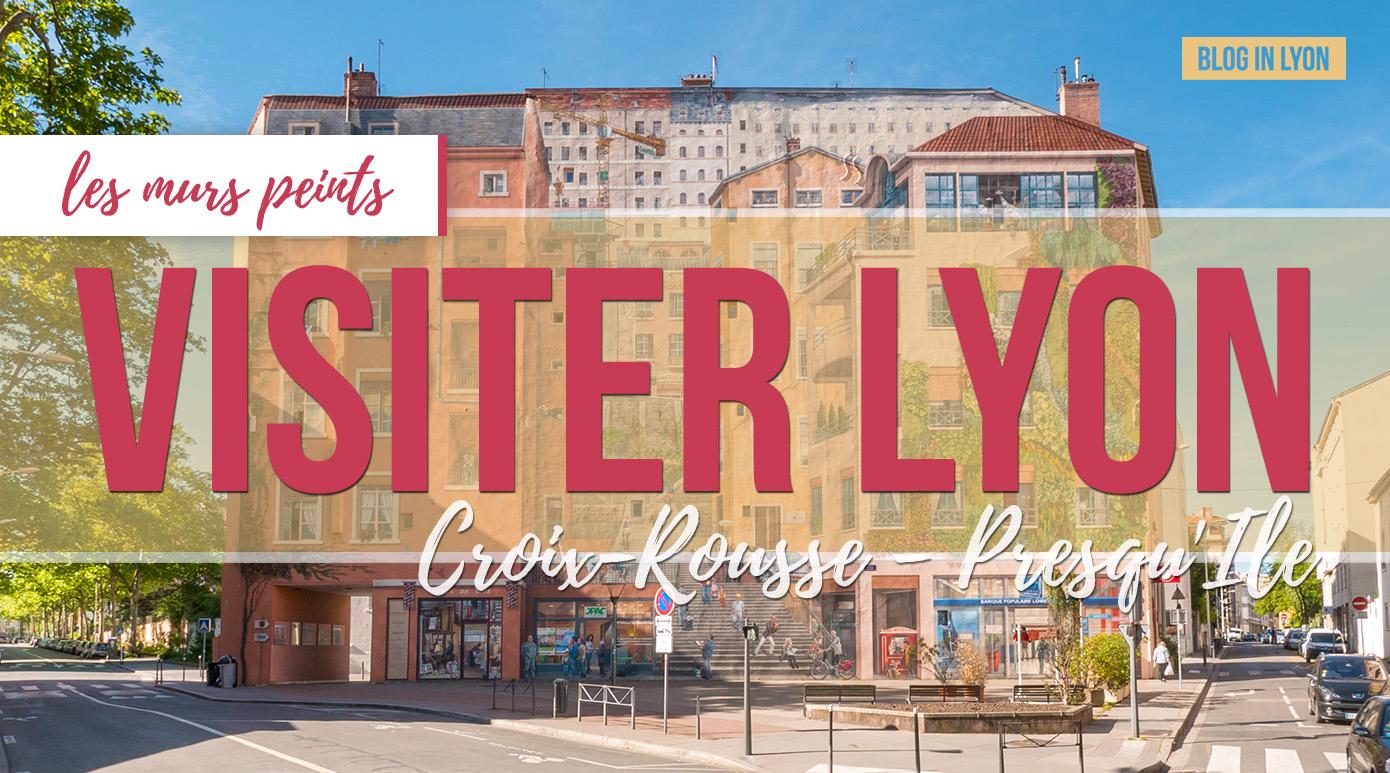 Visiter Lyon - Fresques et murs peints - Croix-Rousse Presqu'Ile | Blog In Lyon
