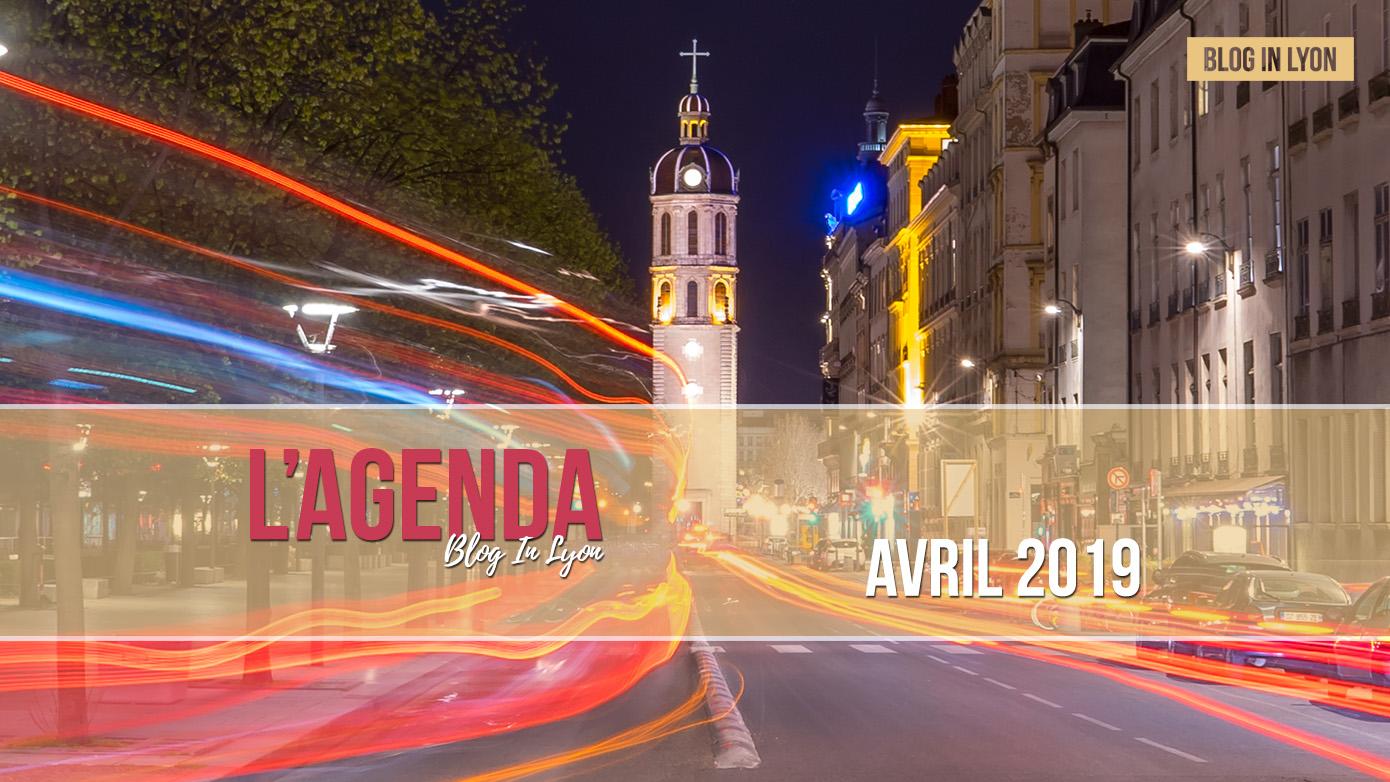 Lyon - Agenda Mars 2019 | Blog In Lyon - Webzine Lyonnais