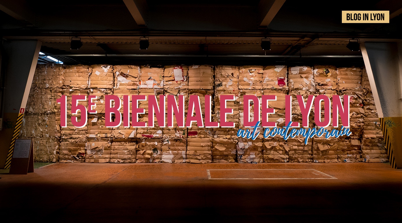 Biennale d'art contemporain de Lyon | Blog In Lyon