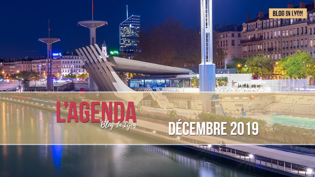 Agenda Décembre 2019 - Ville de Lyon   Blog In Lyon