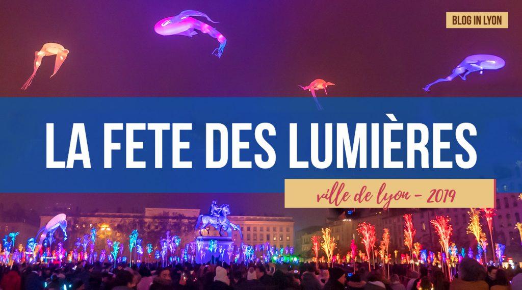 Fête des Lumières édition 2019 – Rétrospective | Blog In Lyon