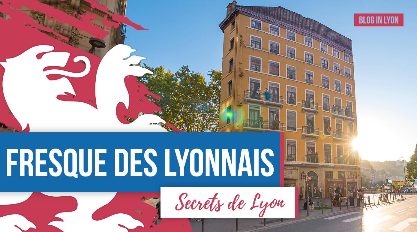 Secrets de Lyon - Fresque des Lyonnais | Blog In Lyon