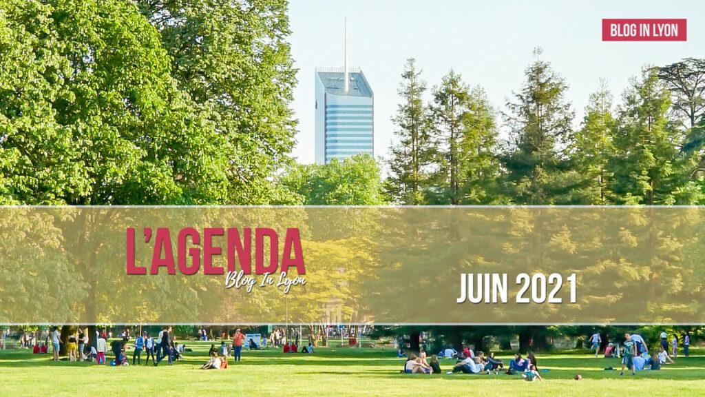 Lyon - Agenda Juin 2021 | Blog In Lyon