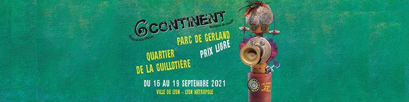 Festival 6e continent - Agenda Septembre 2021 | Blog In Lyon